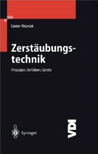 Zerstäubungstechnik von Günter Wozniak - Verlag Springer. Eine umfassende Literatur zu Düsen und zur Spraymesstechnik.